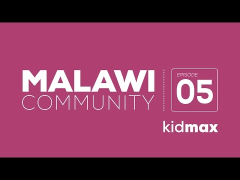 kidmax [Sunday] Episode 05: Malawi Community