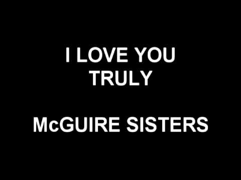 I Love You Truly - McGuire Sisters