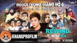 NGƯỜI TRONG GIANG HỒ PHẦN 6 | LÂM CHẤN KHANG | TOP 10 VIDEO TRENDING TOÀN CẦU 2018