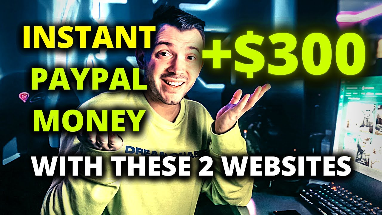 Earn +$300 Instant PayPal Money With These 2 Websites (Make Money Online 2021)