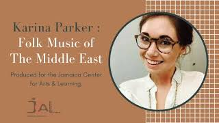 Folk Music of The Middle East. JCAL Education at Home with Karina Parker