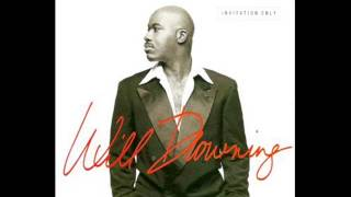 WILL DOWNING (COME TO ME)