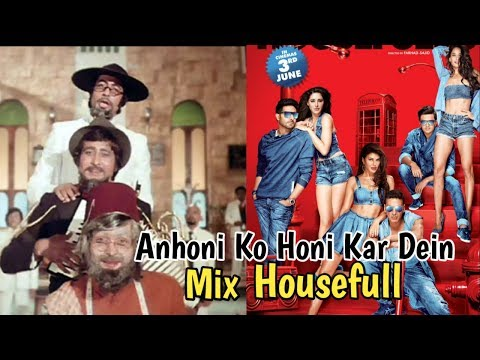 Amar Akbar Anthony Ft  Housefull 3 | Anhoni Ko Honi Karde song mix with Housefull 3 | GhaProl