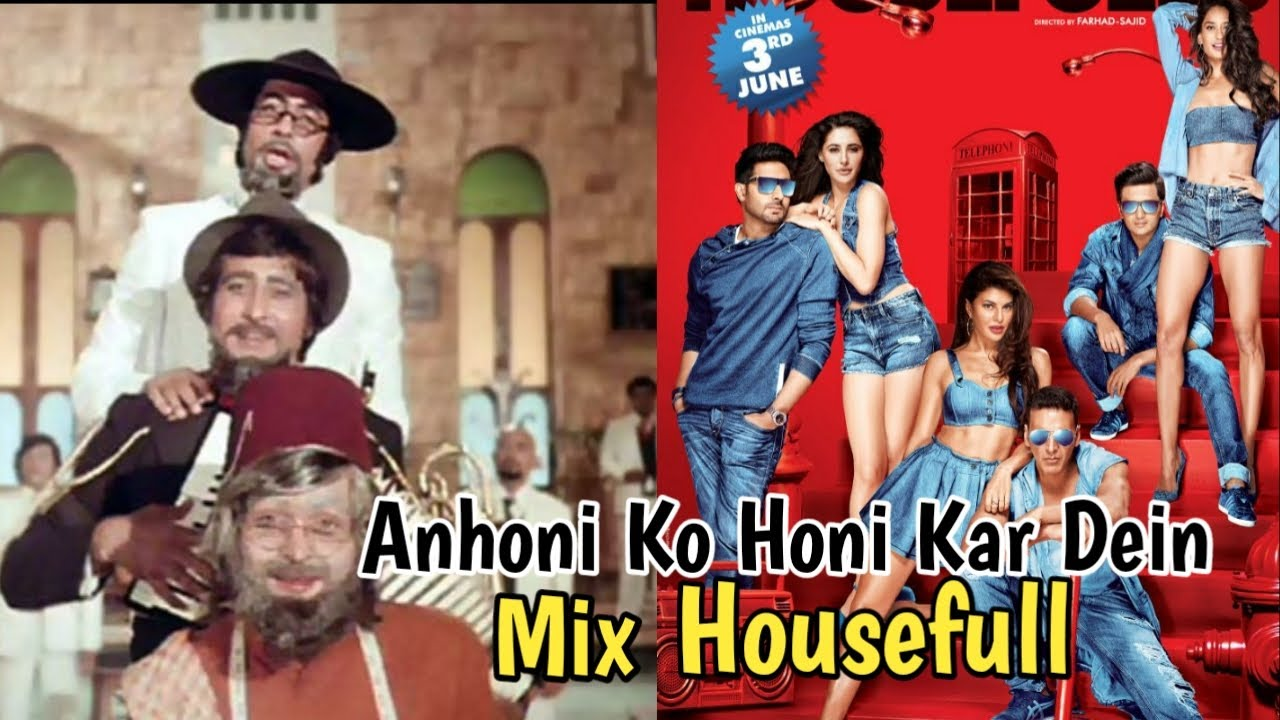 Download Amar Akbar Anthony Ft  Housefull 3   Anhoni Ko Honi Karde song mix with Housefull 3   GhaProl