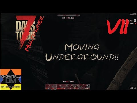 Moving Underground!! - 7 days to die Let's Play [07]