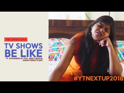 Watching TV Be Like | The Cheeky DNA  #YTNextUp
