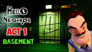 Hello Neighbor Act 1 Walkthrough Part 2 - How to Unlock Exit Door in Basement ??
