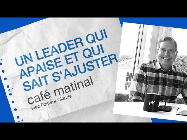 28 Septembre 2020 _Un leader qui apaise et qui sait s'ajuster _Claude Houde