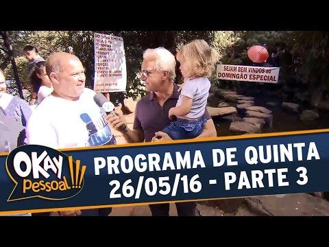 Okay Pessoal!!! (25/05/16) - Quinta - Parte 3