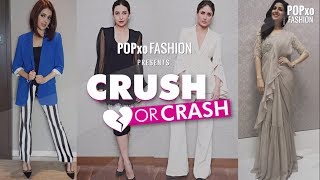 Crush Or Crash Episode 13 - POPxo Fashion