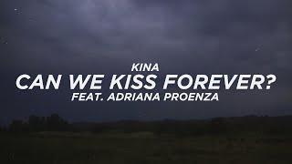 Baixar Kina - Can We Kiss Forever? (Lyrics) feat. Adriana Proenza