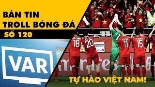 Bản tin Troll Bóng Đá số 204: Việt Nam thua đáng tiếc trước Nhật Bản, ngẩng cao đầu rời Asian Cup
