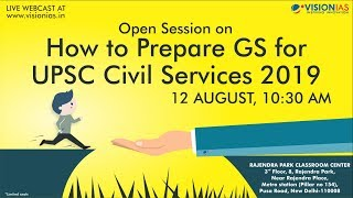 Open Session on How to Prepare GS for UPSC Civil Services 2019
