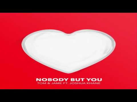 Tom & Jame feat. Joshua Khane - Nobody But You