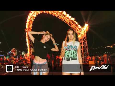 FIGHT CLVB - #SUS (feat. Carly Burns) (Audio) | Dim Mak Records