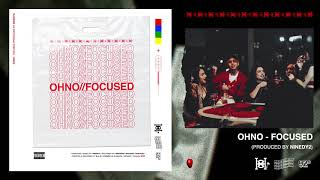 OHNO - Focused (audio)