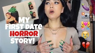 My First Date HORROR STORY!!! (with pictures)