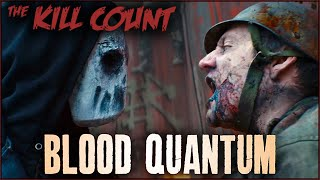 Blood Quantum (2019) KILL COUNT