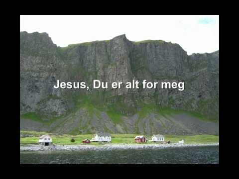 Jesus, Du er alt for meg