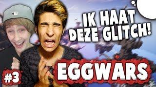 IK HAAT DEZE GLITCH! - EGGWARS #3