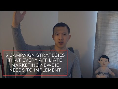 5 Campaign Strategies that Every Affiliate Marketing Newbie Needs to Implement for 2020