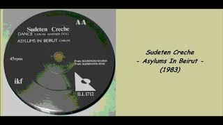 Sudeten Creche - Asylums In Beirut (1983)