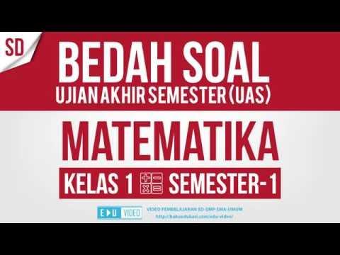 BEDAH SOAL UAS MATEMATIKA KELAS 1 SEMESTER 1