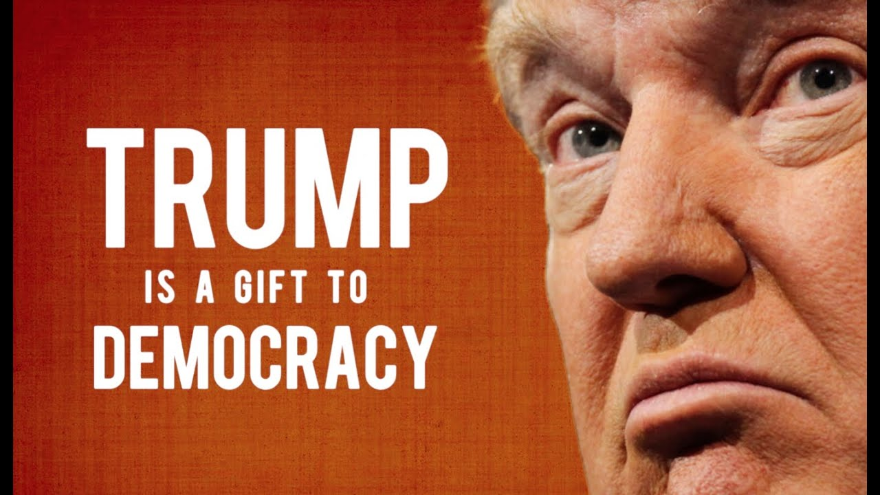 Why Donald Trump Is A Gift To Democracy - YouTube