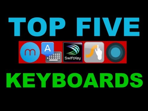 Top 5 Keyboard Apps For Android Phones And Tablets