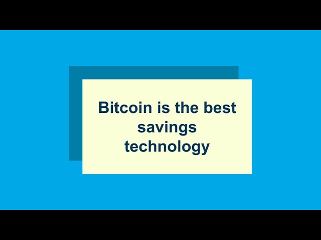Rediscovering Savings Technology with Bitcoin