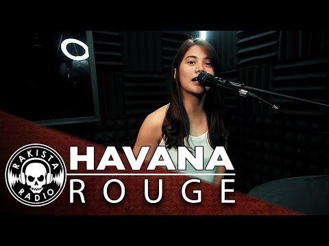 Havana (Camila Cabello Cover) by Rouge   Rakista Live EP146