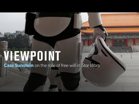 Cass Sunstein on the role of free will in Star Wars | VIEWPOINT