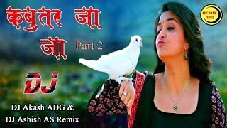 Kabootar Ja Ja Ja - Dj Akash ADG & Ashish AS Remix