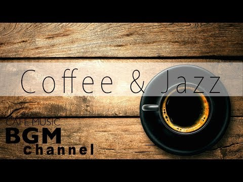 【Coffee & Jazz】Relaxing Cafe Music - Smooth Jazz & Bossa Nova Music For Work, Study