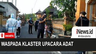 Waspada Klaster Upacara Adat di Kabupaten Gianyar, Bali