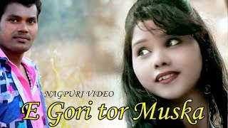 E GORI TOR MUSKAN |LALU LOHRA N MANISHA| KISHOR GROUP | NAGPURI ROMANTIC SONG 2018