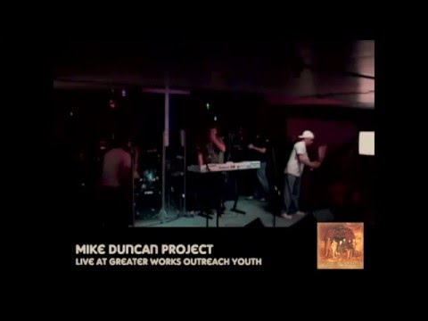 The Mike Duncan Project - Live at Greater Works Outreach Youth Conference