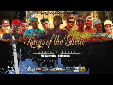 MC Kelvinho - Folgados - Música nova 2014 (Dj Jorgin) Lançamento 2014 kings of the Ghetto