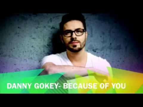 Because Of You- Danny Gokey