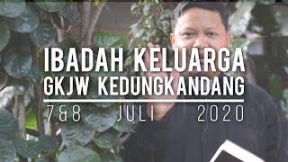 Ibadah Keluarga GKJW Kedungkandang, 7 Juli 2020