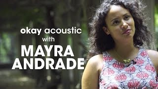 Okay Acoustic With Mayra Andrade