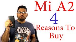 MI A2 Reasons to Buy