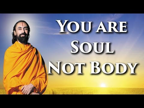 Patanjali Yoga Sutras Part5 - Swami Mukundananda - You are the Soul not body