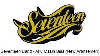 Seventeen - Aku Masih Bisa (New Aransemen)