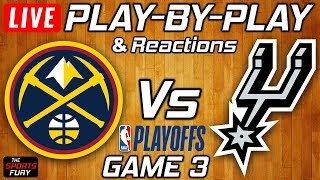 Nuggets Vs Spurs Game 3 | Live Play-By-Play & Reactions