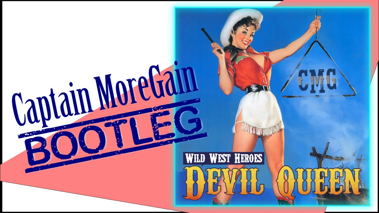 Wild West Heroes - Devil Queen (Captain MoreGain Bootleg)