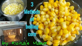Boil Corn recipe   Sweet corn recipe   Sweet Corn in microwave   different methods of boiling corn