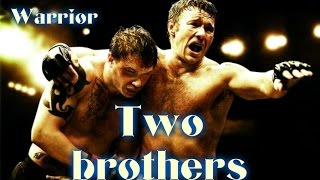 Two Brothers | Warrior