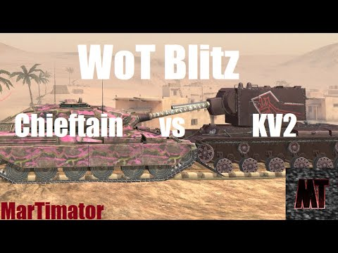 KV2 Vs Chieftain Mk6: Face The Derp #22 | WoT Blitz