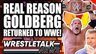 Daniel Bryan WWE Return REVEALED? Real Reason For Goldberg WWE RETURN!   WrestleTalk News May 2019